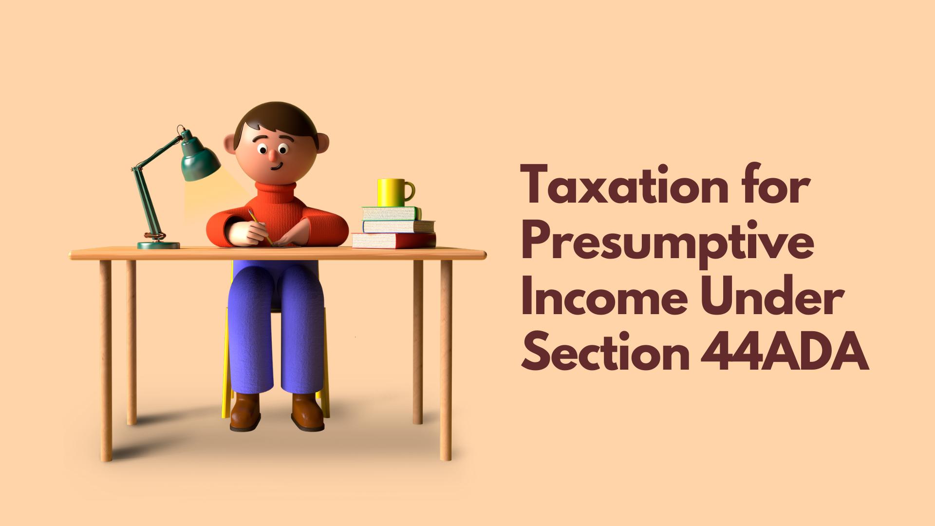 Taxation for Presumptive Income for professionals 44ADA